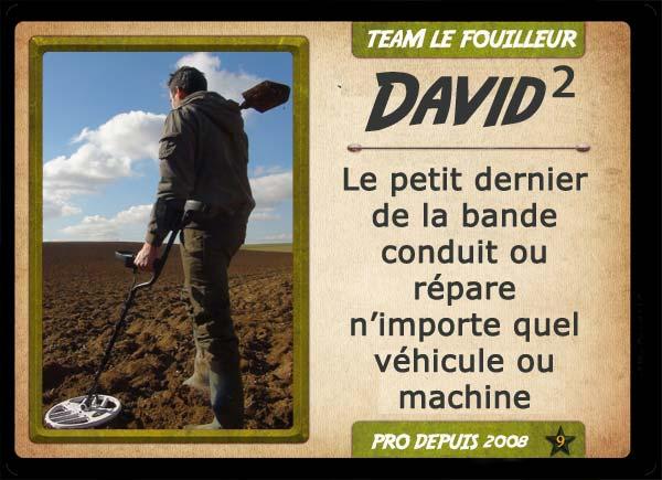 David2, chasseur de trésor TEAM LE FOUILLEUR